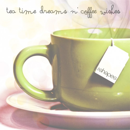 Tea Time Dreams n' Coffee Wishes EP